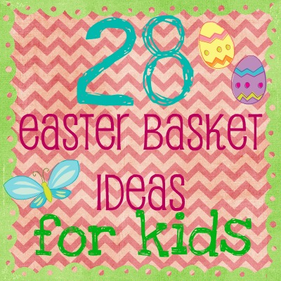28 Easter Basket Ideas for Kids @ Wait Til Your Father Gets Home #Easter #Easter Basket #kids #gifts