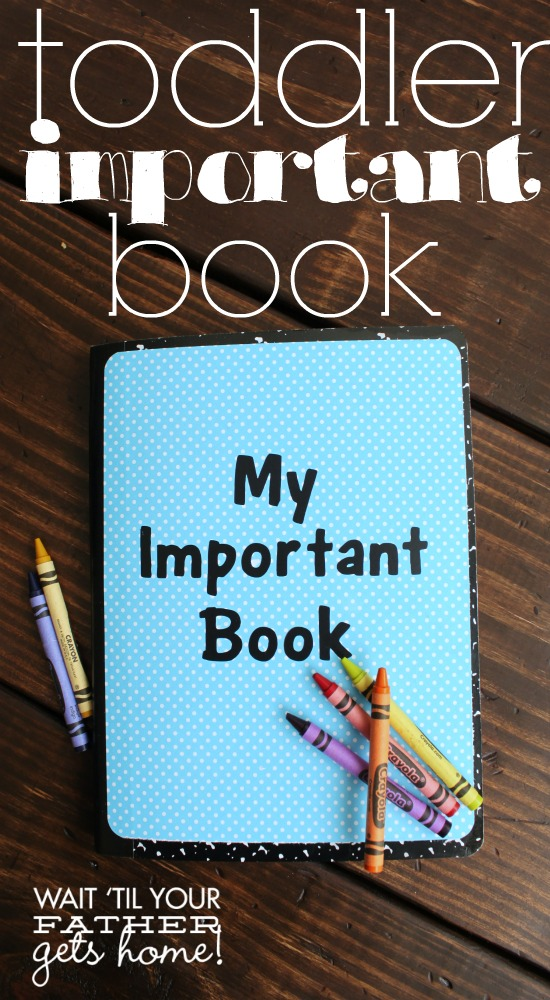 Make an Important Book to help your toddler learn the people, places, and things that are important to remember! #toddler #preschool #photos #homeschool via www.waittilyourfathergetshome.com