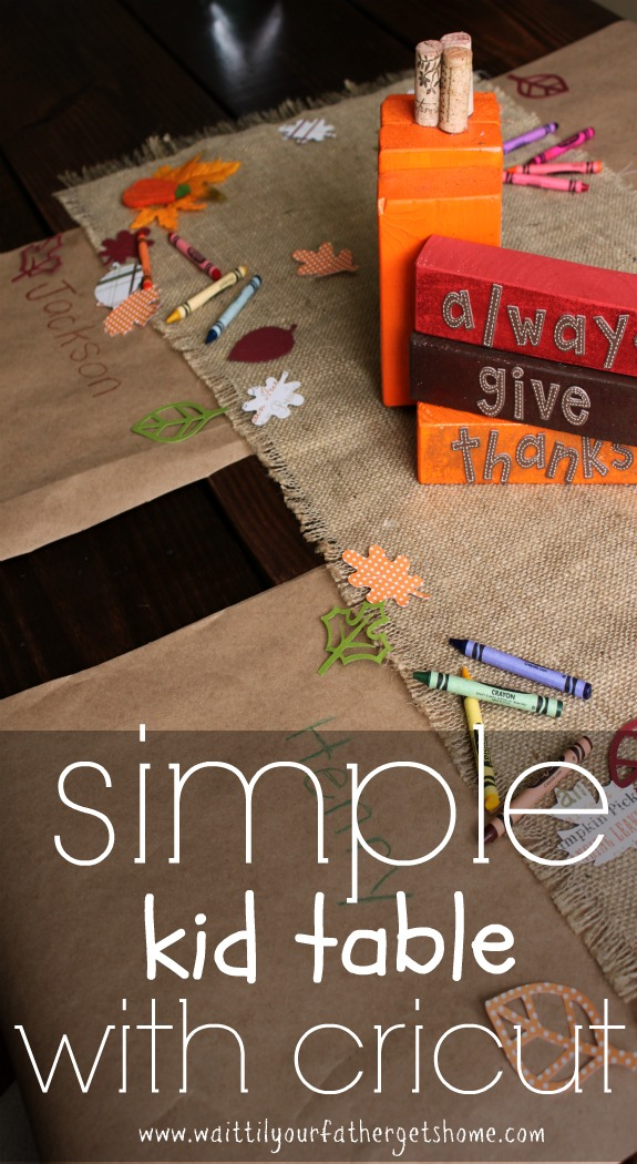 Simple Kid Table for Thanksgiving with Cricut Basic tools, kraft paper, and crayons via www.waittilyourfathergetshome.com #Thanksgiving #kidtable #Cricut