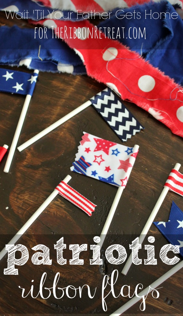 Patriotic Ribbon Flags for dessert this 4th of July from Wait Til Your Father Gets Home for The Ribbon Retreat #patriotic #4thofjuly #ribbonflags