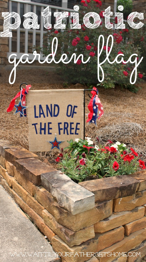 Make a patriotic garden flag to celebrate the summer and this Fourth of July by Wait Til Your Father Gets Home! #ultimateredwhiteandblue #4thofJuly #gardenflag