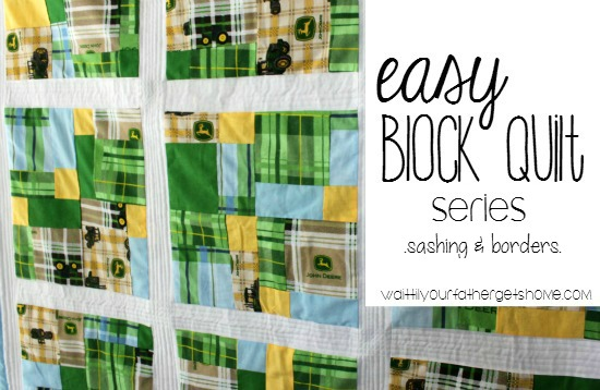 Easy Block Quilt Series | Sashing & Borders