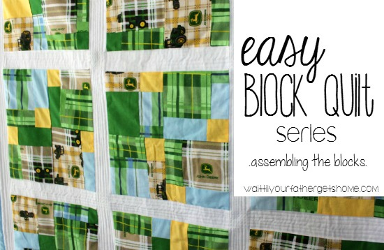 Easy Block Quilt Series, Assembling the Blocks via Wait Til Your Father Gets Home #quilt #quilttutorial #quiltblocks