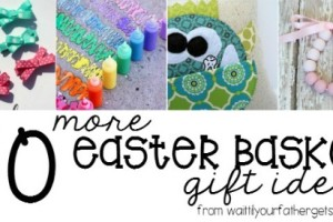 50 More Easter Basket Ideas from Wait Til Your Father Gets Home #Easter #EasterBasket #EasterGifts