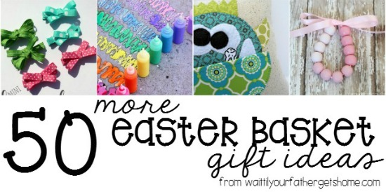 50 More Easter Basket Gift Ideas
