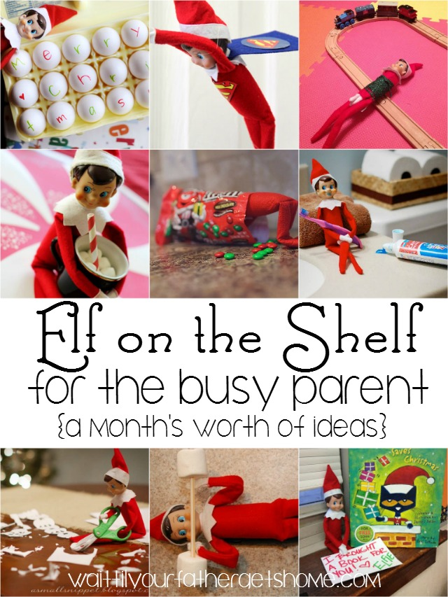 Elf on the Shelf for the Busy Parent, simple elf ideas via Wait 'Til Your Father Gets Home #ElfontheShelf #Christmas #kids