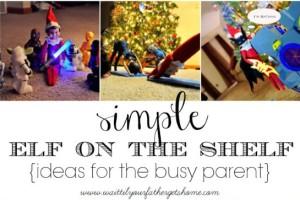 Simple Elf on the Shelf Ideas for the Busy Parent Part Two via Wait Til Your Father Gets Home #ElfontheShelf #ChristmasElf #ElfontheShelfIdeas