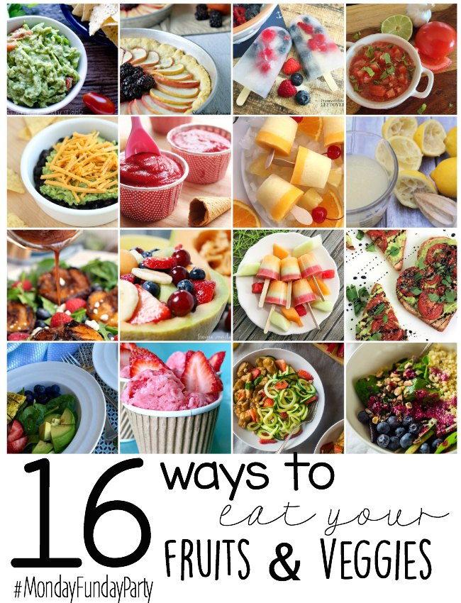 16 Ways to Eat Your Fruits and Veggies via Wait Til Your Father Gets Home #MondayFundayParty
