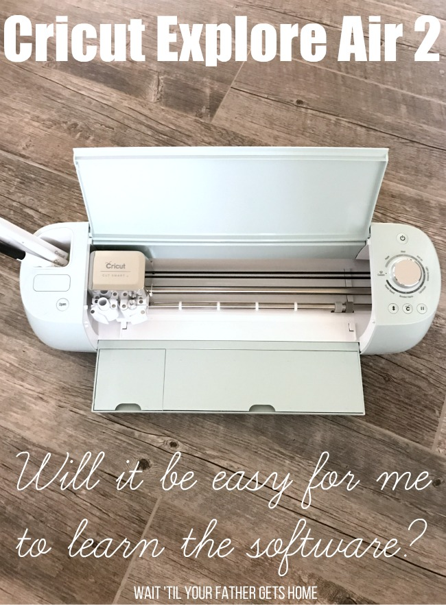 Learn Cricut Design Space Software the easy way with Wait 'Til Your Father Gets Home #Cricut #CricutExploreAir2 #Design Space #sponsored #affiliate