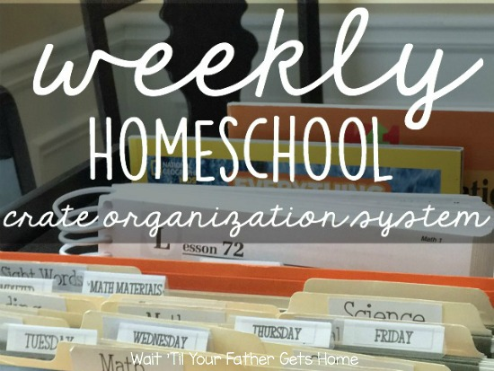 Weekly Homeschool Organization | Crate Organization