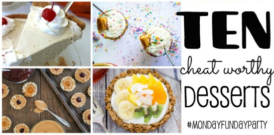 10 Cheat Worthy Desserts | Monday Funday Party